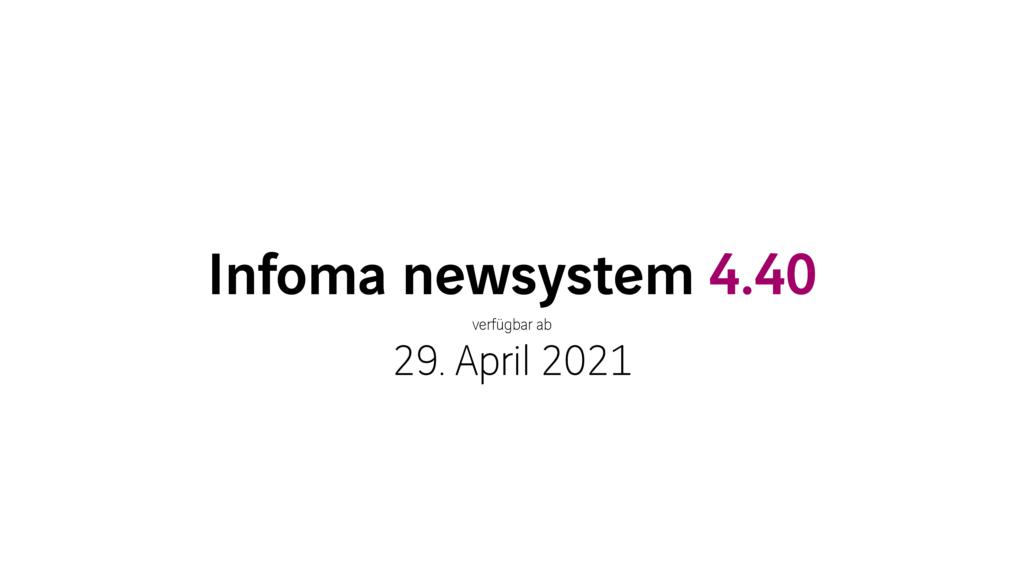 Noch übersichtlicher, schneller und komfortabler: Infoma newsystem 4.40